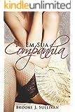 Em Sua Companhia (Trilogia Minha Livro 1) (Portuguese Edition)