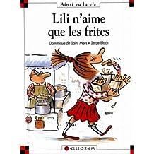 Lili n'aime que les frites