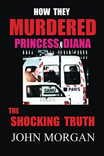 How They Murdered Princess Diana: The Shocking Truth (English Edition)