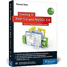 Einstieg in PHP 5.6 und MySQL 5.6: Für Programmieranfänger geeignet (Galileo Computing) by Thomas Theis (2014-09-29)