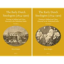 The Early Dutch Sinologists (1854-1900) (2 Vols): Training in Holland and China, Functions in the Netherlands Indies (Sinica Leidensia)