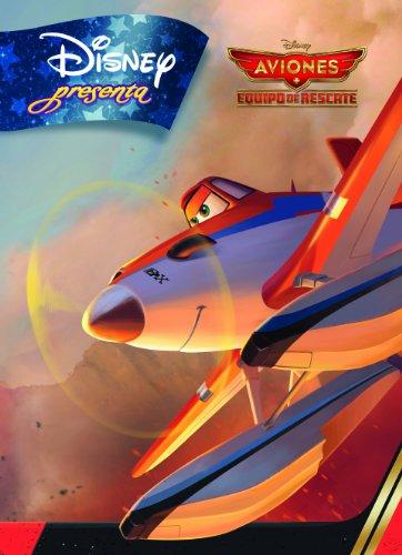 Aviones. Equipo de rescate. Disney Presenta (Disney. Aviones)