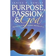 Purpose, Passion, and God: Awakening to the Deepest Meaning of Life