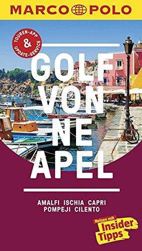 Preisvergleich Produktbild MARCO POLO Reiseführer Golf von Neapel,  Amalfi,  Ischia,  Capri,  Pompeji,  Cilento: Reisen mit Insider-Tipps. Inklusive kostenloser Touren-App & Update-Service