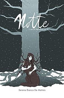 Notte (I lupi di Highwood Vol. 2) di [De Matteis, Serena Bianca]