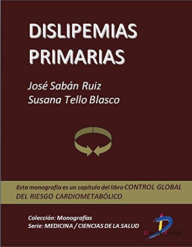 Dislipemias primarias (Capítulo del libro Control global del riesgo cardiometabólico ): 1 por José Sabán Ruiz