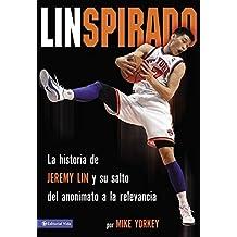 Linspirado: La Historia de Jeremy Lin y su Salto del Anonimato a la Relevancia