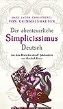 Der abenteuerliche Simplicissimus Deutsch: Aus dem Deutsch des 17. Jahrhunderts von Reinhard Kaiser (Extradrucke der Anderen Bibliothek, Band 296)