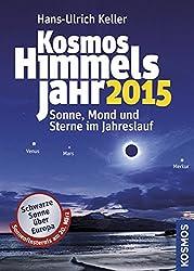 Kosmos Himmelsjahr 2015: Sonne, Mond und Sterne im Jahreslauf
