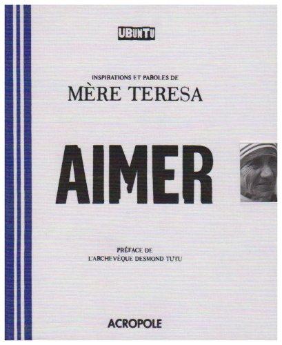 Aimer : Inspirations et paroles de Mère Theresa par Mike Nicol