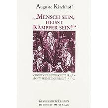 """""""Mensch sein, heisst Kämpfer sein!"""": Schriften für Mutterschutz, Frauenrechte, Frieden und Freiheit 1914-1933 (Schriftenreihe Geschichte & Frieden)"""
