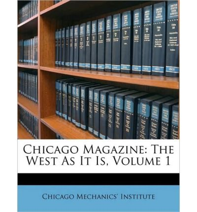 Chicago Magazine: The West as It Is, Volume 1 (Paperback) - Common (Das Magazine Chicago)