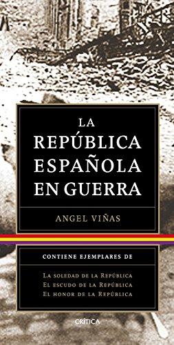 Trilogía: La República Española en guerra (pack) por Ángel Viñas