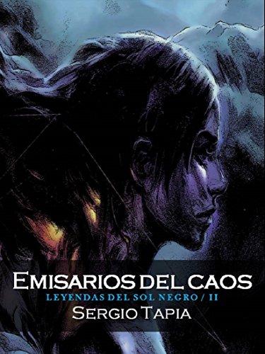 Los Emisarios del Caos (Leyendas del Sol Negro nº 2)
