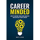 Career-Minded: How to define your own success and develop your career (English Edition)