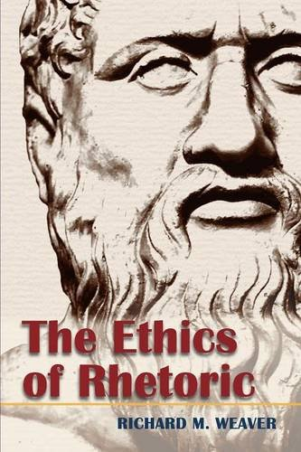 The Ethics of Rhetoric por Richard M. Weaver