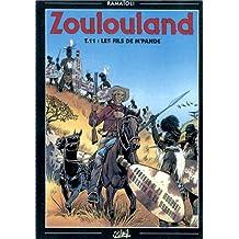 Zoulouland, Tome 11 : Les fils de M'Pandé