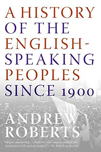 A History of the English-Speaking Peoples Since 1900 por Andrew Roberts