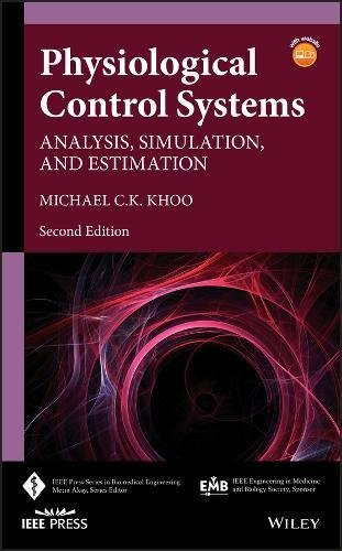 Physiological Control Systems: Analysis, Simulation, and Estimation (IEEE Press Series on Biomedical Engineering)