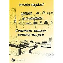 Comment masser comme un pro (French Edition)