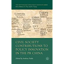 Civil Society Contributions to Policy Innovation in the PR China: Environment, Social Development and International Cooperation