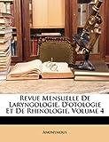 Image de Revue Mensuelle de Laryngologie, D'Otologie Et de Rhinologie, Volume 4