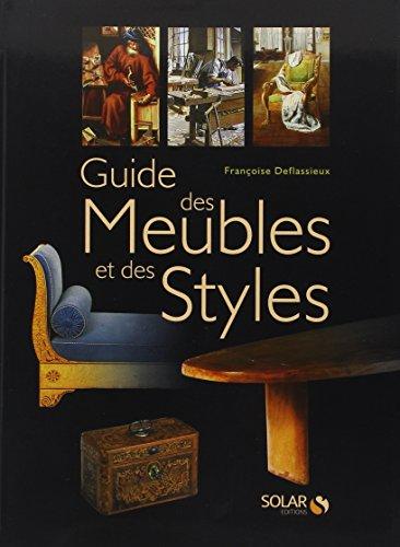 Guide des meubles et des styles par Françoise DEFLASSIEUX