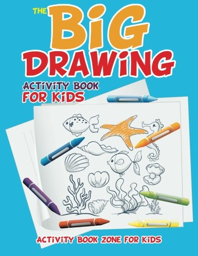 The Big Drawing Activity Book for Kids