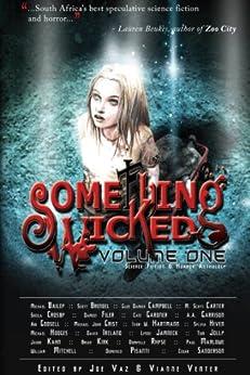 Something Wicked Anthology, Vol. One by [Carter, M. Scott, Jamneck, Lynne, Sanderson, Cedar, Crosby, Sheila, Pisanti, Domenico, Marlowe, Paul, Godsell, Abi, Bailey, Michael]