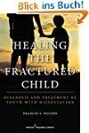 Healing the Fractured Child: Diagnosi...