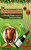 This book will provide you with the ultimate tips on how to maintain and lose weight during the holidays without having to ignore your sweet tooth and your hungry tummy.Now, go on, click the buy button and let's reveal the secret to staying fit while...