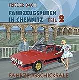 Fahrzeugspuren in Chemnitz: Teil 2. Fahrzeugschicksale