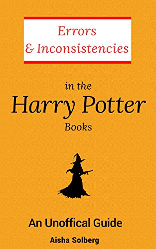 Errors and Inconsistencies in the Harry Potter Books: An Unofficial Guide (English Edition) di Aisha Solberg