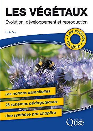 Les végétaux: Évolution, développement et reproduction