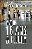 Avoir seize ans à Fleury . Ethnographie d'un centre de jeunes détenus