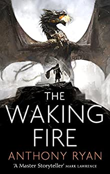 The Waking Fire: Book One of Draconis Memoria (The Draconis Memoria 1) by [Ryan, Anthony]