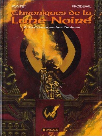 Les Chroniques de la Lune noire, tome 6 : La Couronne des ombres de François Froideval (1 avril 1995) Relié