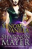 Venom and Vanilla (The Venom Trilogy Book 1) by Shannon Mayer