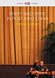 Party and State in Post–Mao China (China Today)