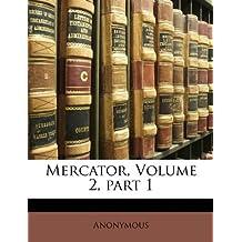 Mercator, Volume 2, Part 1