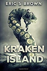 Kraken Island by Eric S. Brown (2016-05-09)