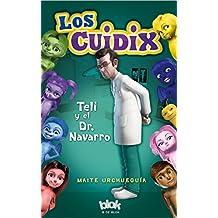 Los Cuidix. Teli y el doctor Navarro (Escritura desatada)