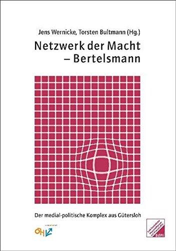 Preisvergleich Produktbild Netzwerk der Macht - Bertelsmann. Der medial-politische Komplex aus Gütersloh