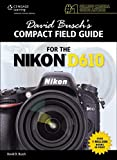 David Busch's Compact Field Guide for the Nikon D610 by Busch, David D. (2014) Paperback