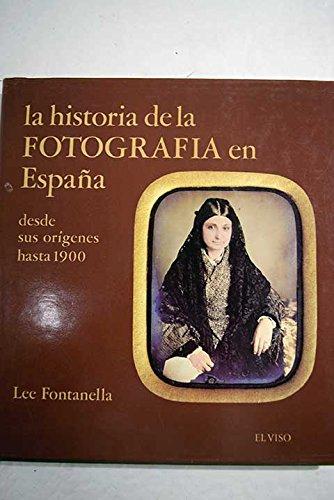 La Historia De La Fotografía En España, desde sus orígenes hasta 1900