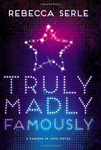 Truly Madly Famously (Famous in Love, Band 2) -