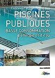 Concevoir et construire des piscines publiques basse consommation d'énergie et d'eau...