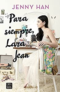 Para siempre, Lara Jean par Jenny Han