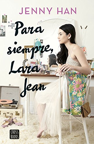 Para siempre, Lara Jean (Crossbooks) por Jenny Han