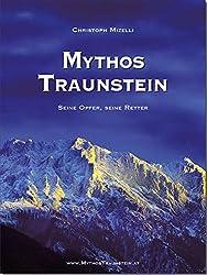 Mythos Traunstein: Seine Opfer, Seine Retter